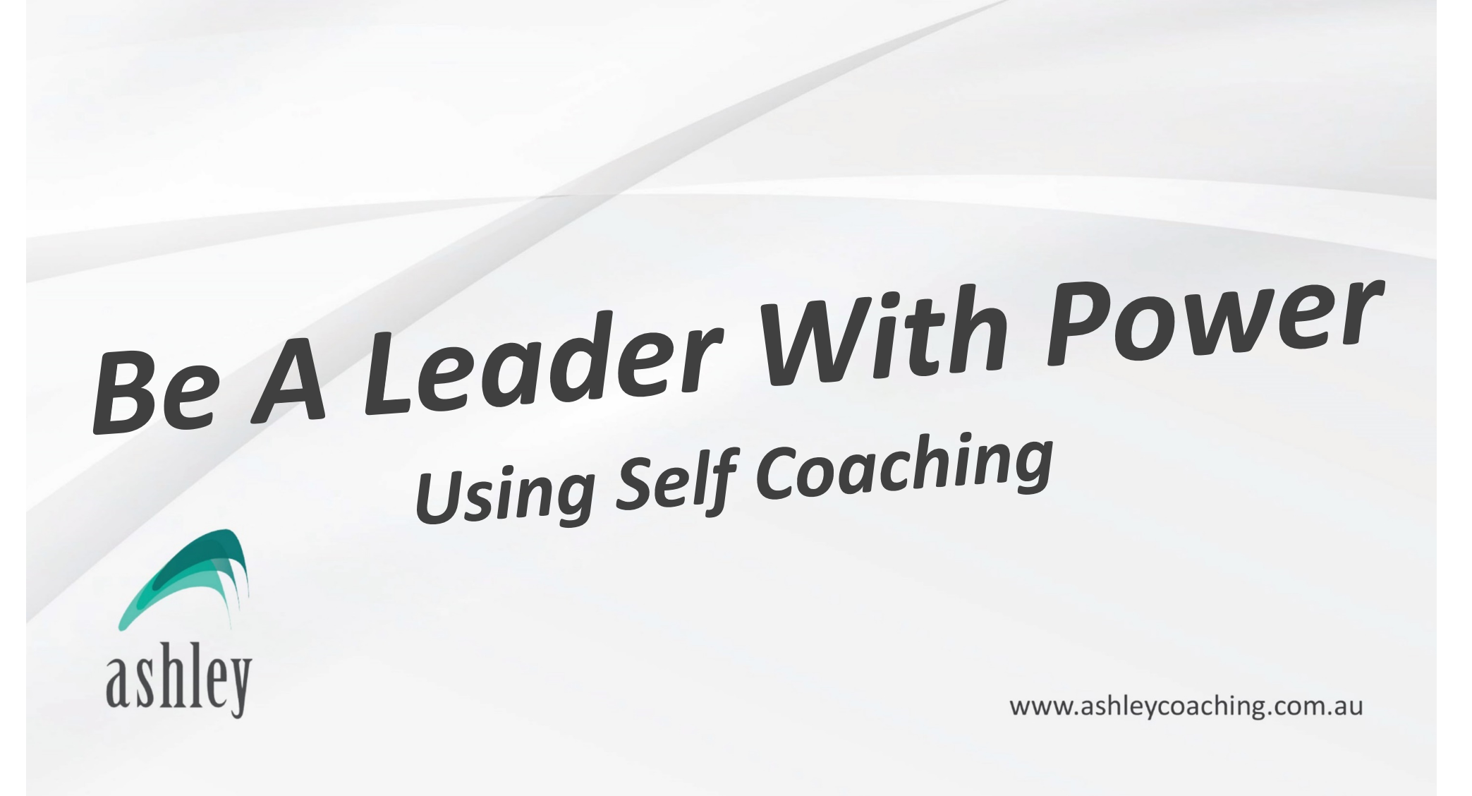 Be A Leader With Power - Using Self Coaching