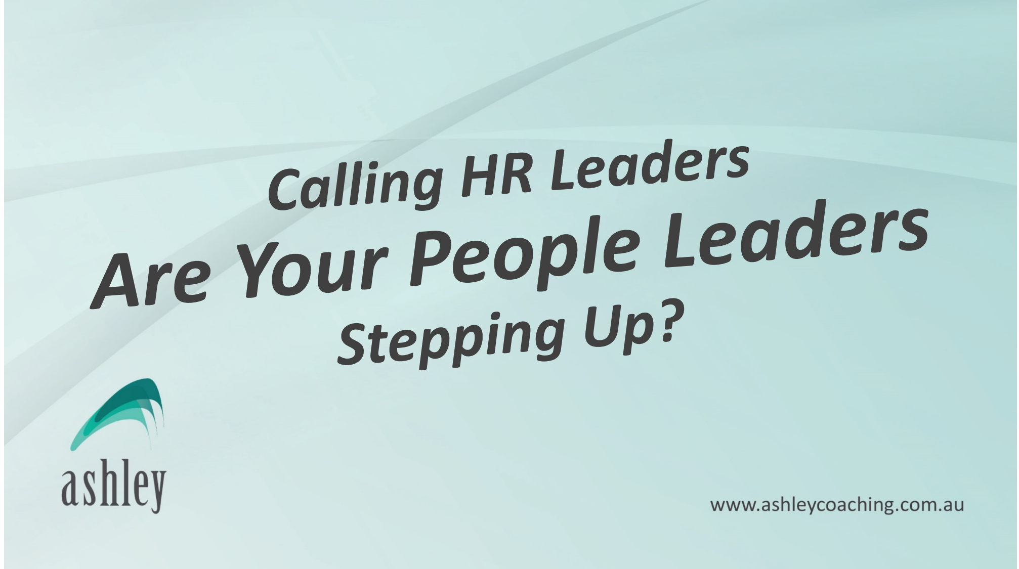 Calling HR Leaders, Are Your People Leaders Stepping Up?