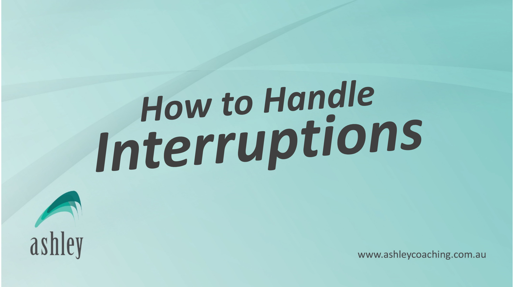 How to Handle Interruptions