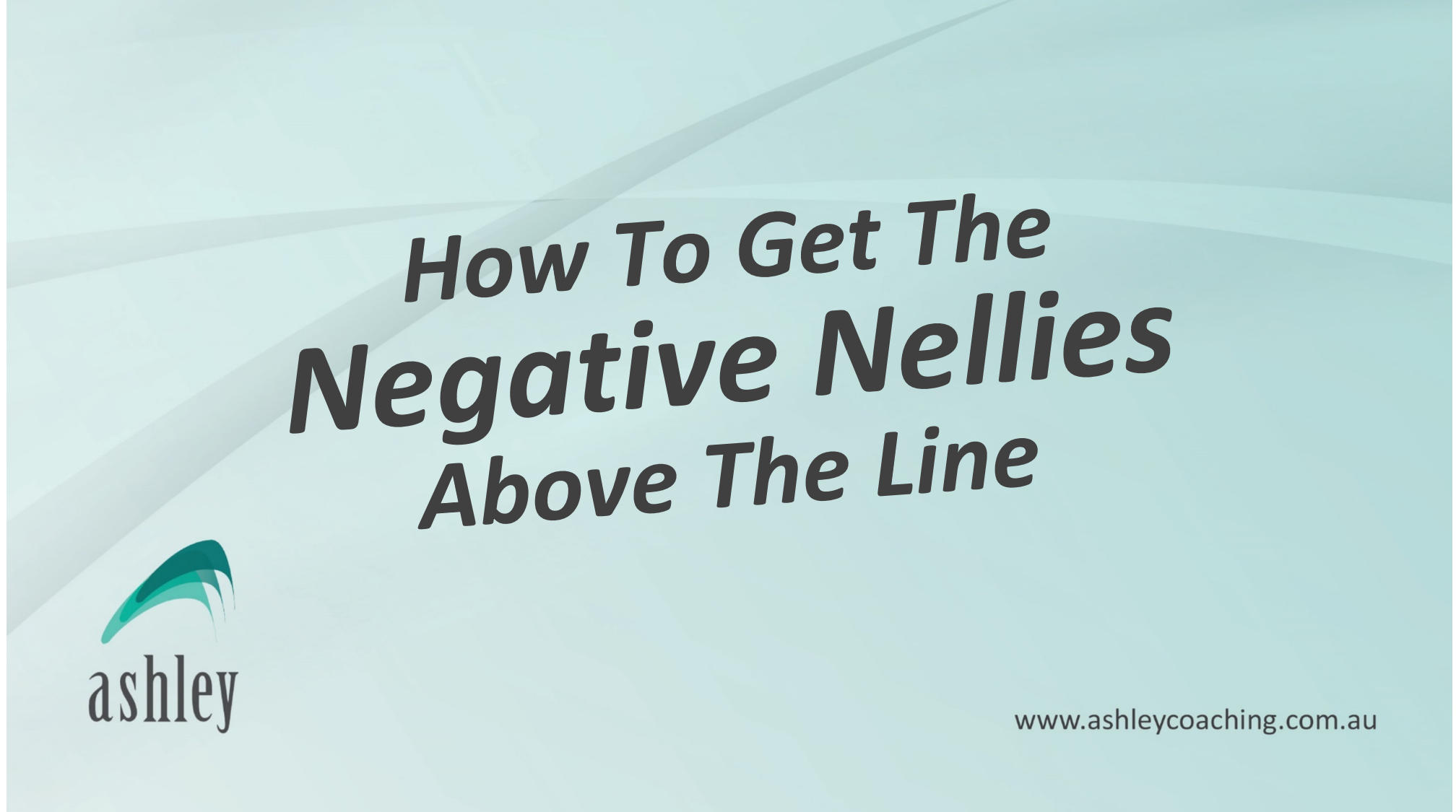 How To Get The Negative Nellies Above the Line