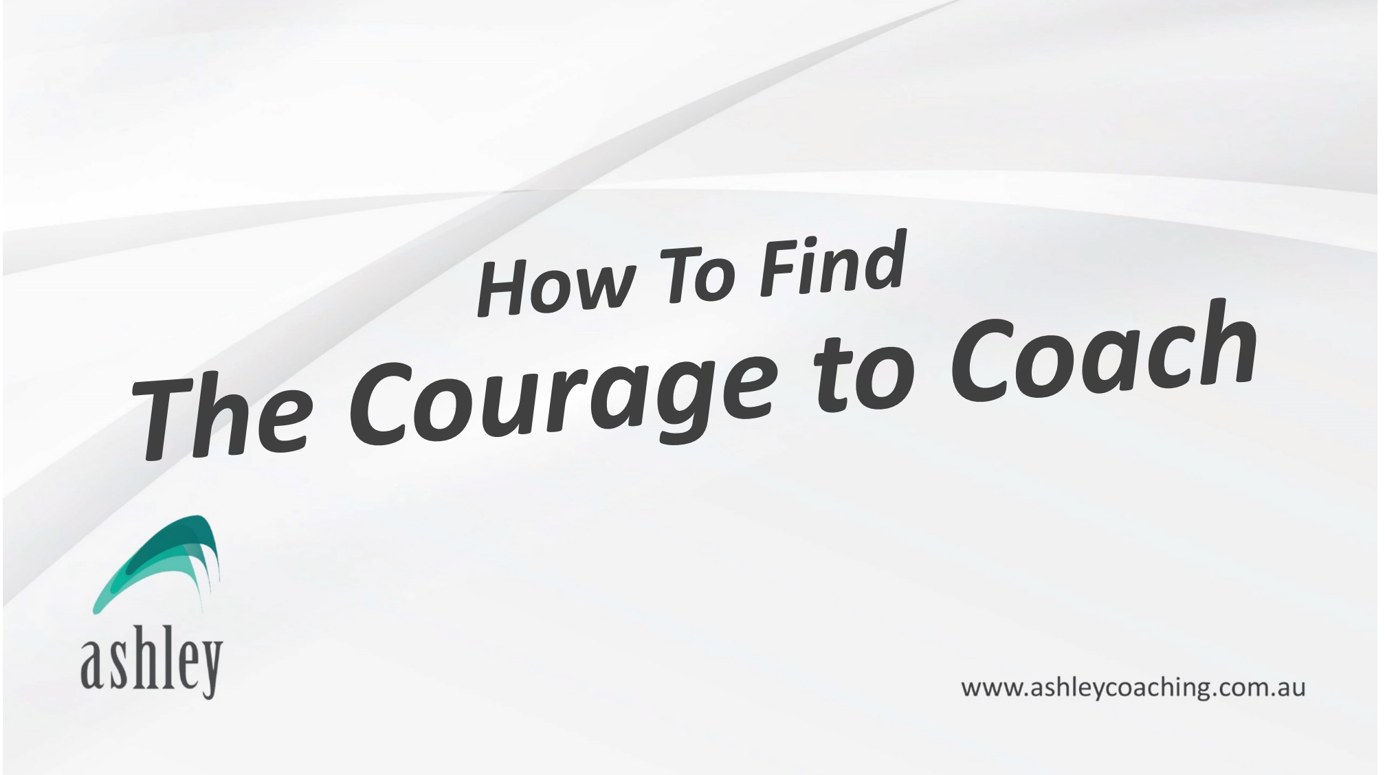 How To Find The Courage To Coach
