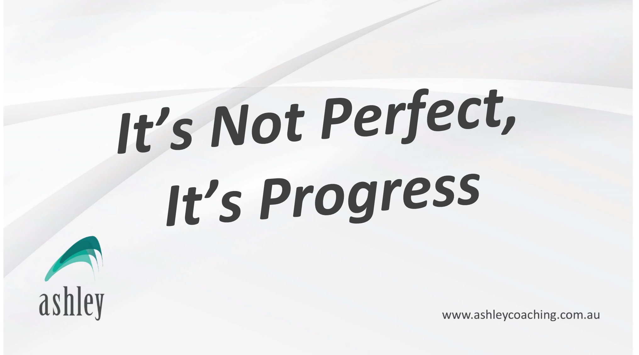 It's Not Perfect, It's Progress