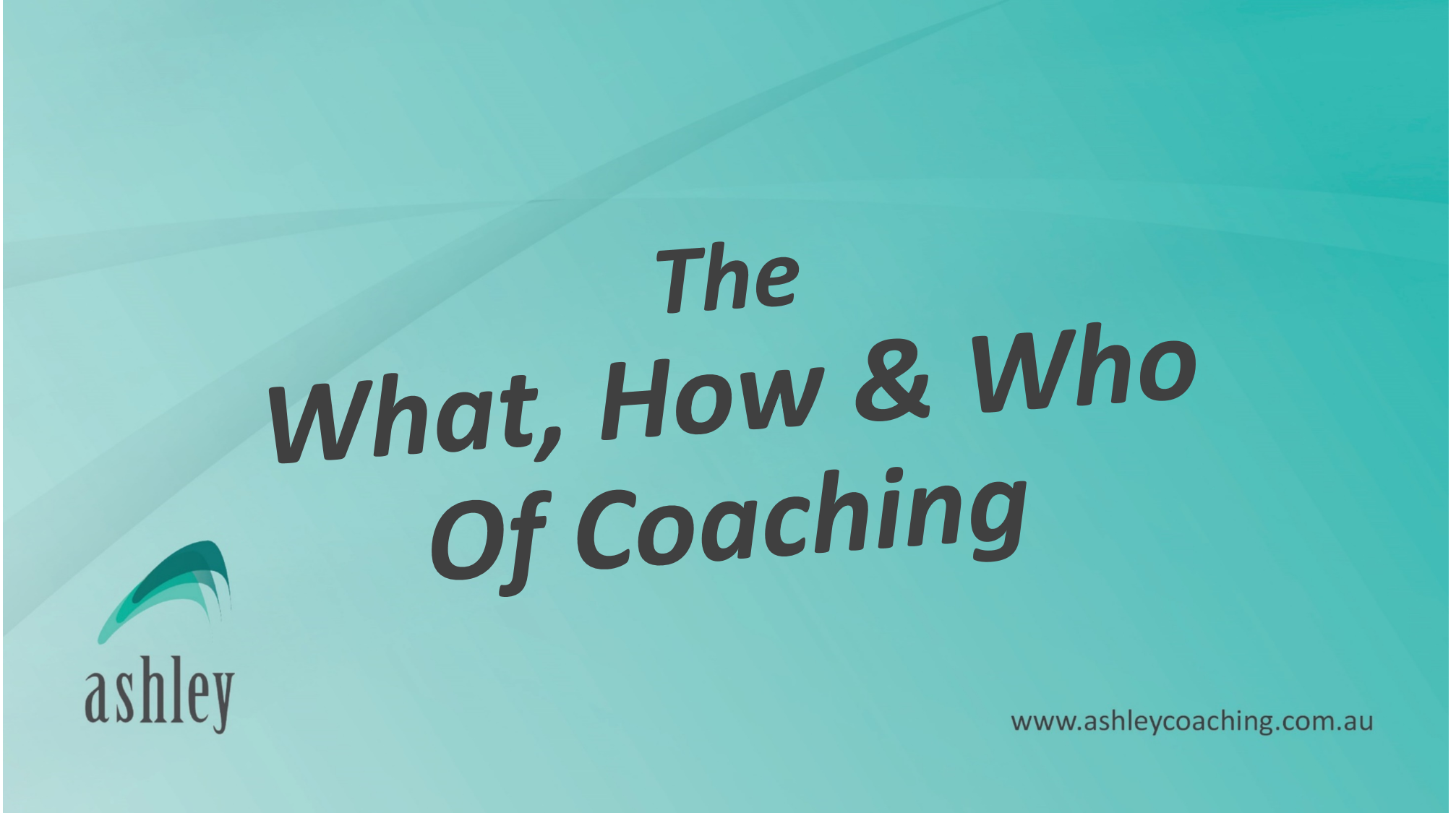 The What, How & Who of Coaching