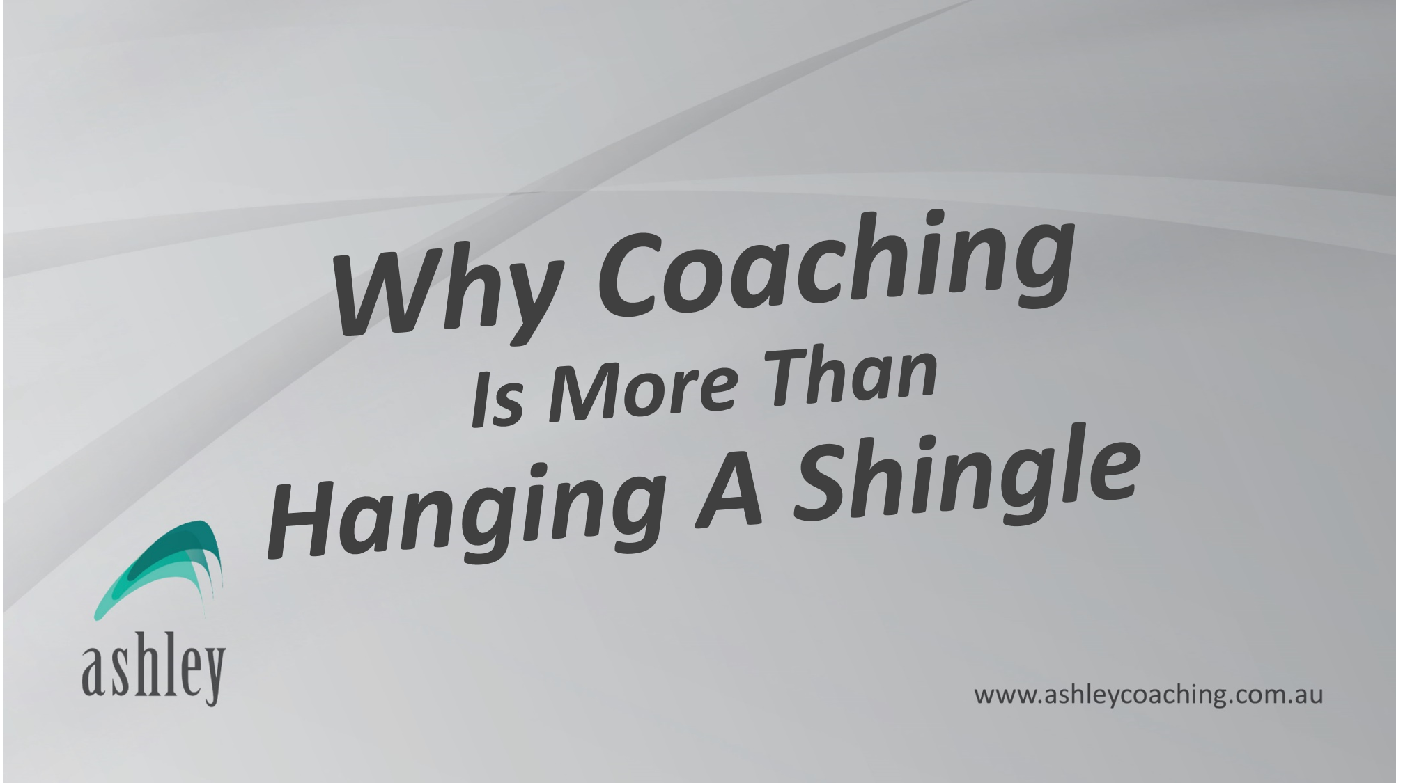 Why Coaching Is More Than Hanging A Shingle