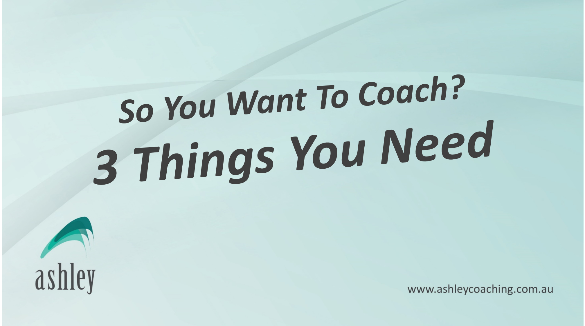 So You Want To Coach? 3 Things You Need