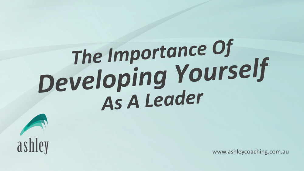 The Importance of Developing Yourself as a Leader