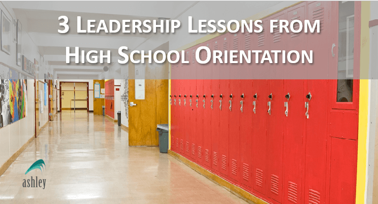 3 Leadership Lessons From High School Orientation